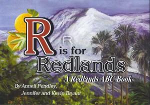 Redlands Conservancy R is for Redlands - Redlands ABC book
